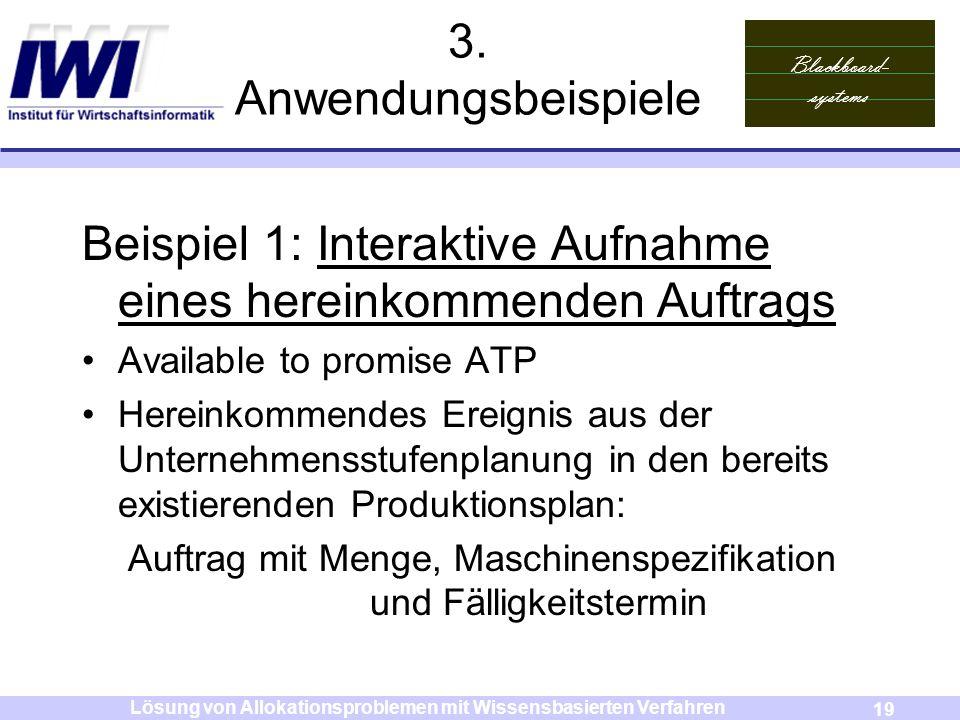Blackboard- systems 19 Lösung von Allokationsproblemen mit Wissensbasierten Verfahren 3. Anwendungsbeispiele Beispiel 1: Interaktive Aufnahme eines he