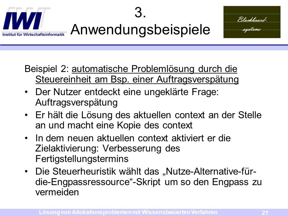 Blackboard- systems 21 Lösung von Allokationsproblemen mit Wissensbasierten Verfahren 3. Anwendungsbeispiele Beispiel 2: automatische Problemlösung du