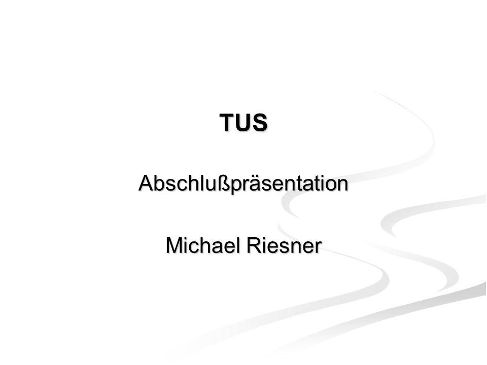 TUS Abschlußpräsentation Michael Riesner
