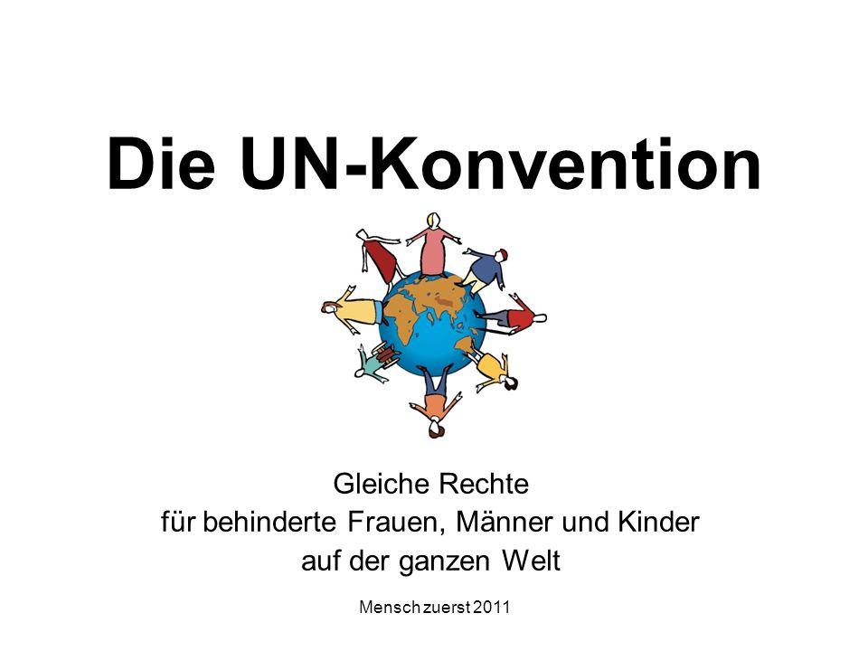 Mensch zuerst 2011 Die UN-Konvention Gleiche Rechte für behinderte Frauen, Männer und Kinder auf der ganzen Welt