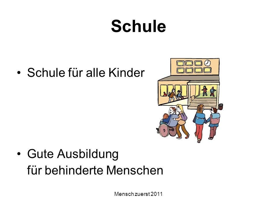 Mensch zuerst 2011 Schule Schule für alle Kinder Gute Ausbildung für behinderte Menschen