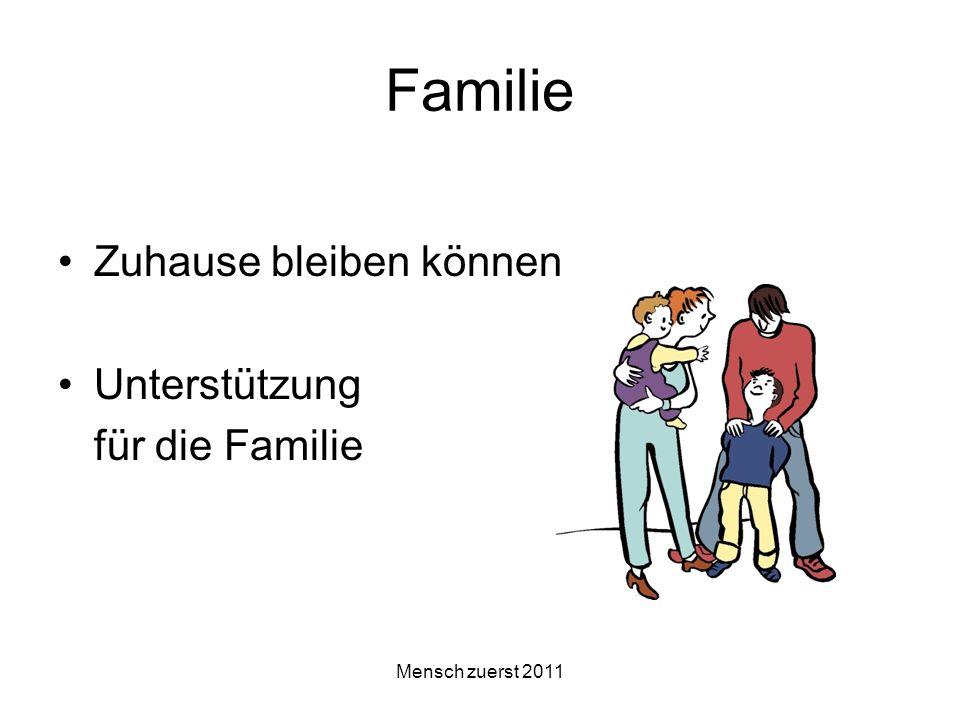 Mensch zuerst 2011 Familie Zuhause bleiben können Unterstützung für die Familie