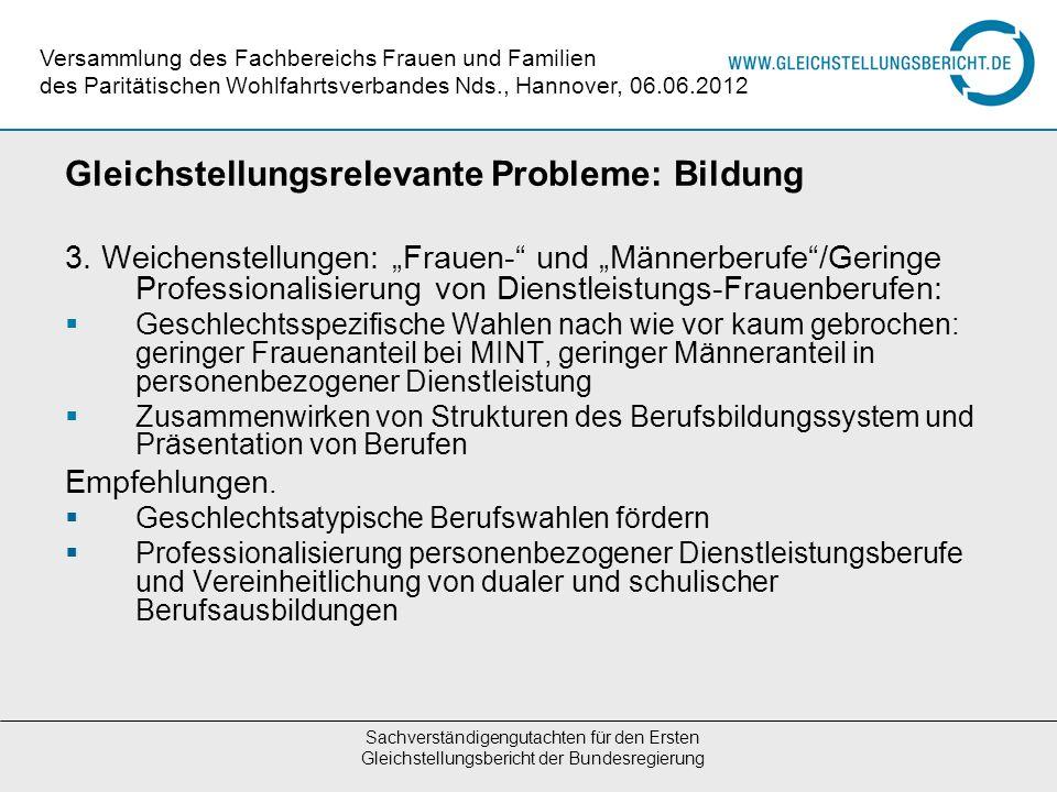 Gleichstellungsrelevante Probleme: Bildung 3. Weichenstellungen: Frauen- und Männerberufe/Geringe Professionalisierung von Dienstleistungs-Frauenberuf