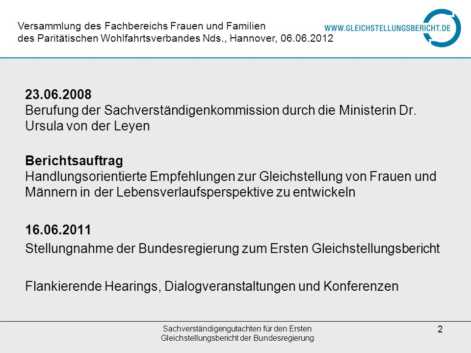Sachverständigengutachten für den Ersten Gleichstellungsbericht der Bundesregierung 2 23.06.2008 Berufung der Sachverständigenkommission durch die Min