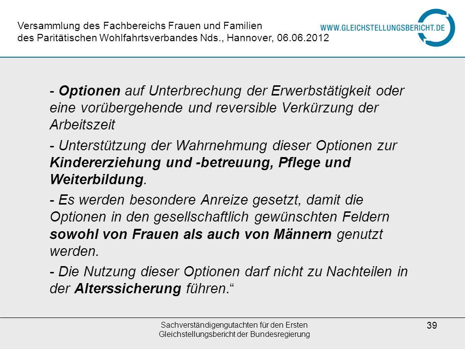 Sachverständigengutachten für den Ersten Gleichstellungsbericht der Bundesregierung 39 - Optionen auf Unterbrechung der Erwerbstätigkeit oder eine vor