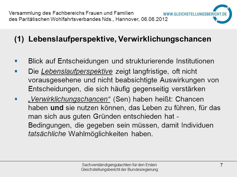 Sachverständigengutachten für den Ersten Gleichstellungsbericht der Bundesregierung 7 (1) Lebenslaufperspektive, Verwirklichungschancen Blick auf Ents