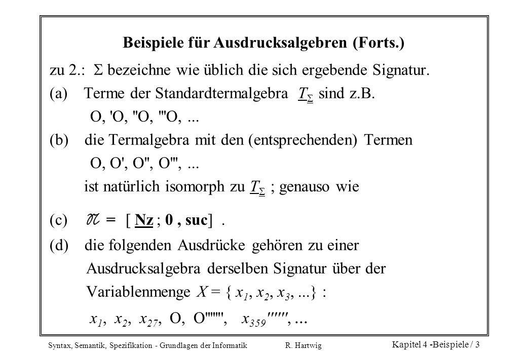 Syntax, Semantik, Spezifikation - Grundlagen der Informatik R. Hartwig Kapitel 4 -Beispiele / 3 Beispiele für Ausdrucksalgebren (Forts.) zu 2.: bezeic