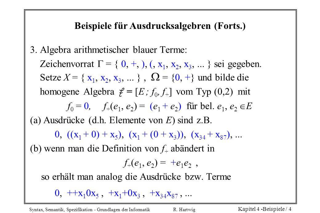 Syntax, Semantik, Spezifikation - Grundlagen der Informatik R. Hartwig Kapitel 4 -Beispiele / 4 Beispiele für Ausdrucksalgebren (Forts.) 3. Algebra ar