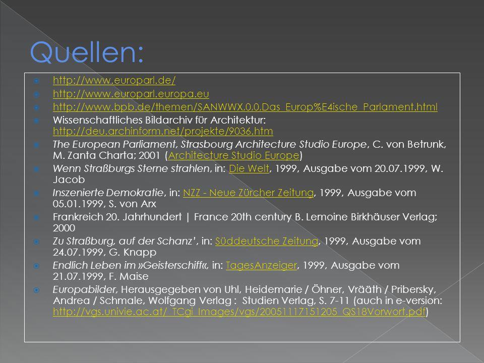 http://www.europarl.de/ http://www.europarl.europa.eu http://www.bpb.de/themen/SANWWX,0,0,Das_Europ%E4ische_Parlament.html Wissenschaftliches Bildarch