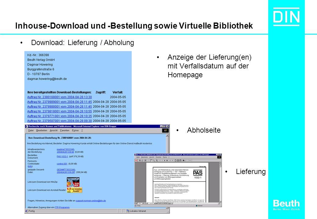 Inhouse-Download und -Bestellung sowie Virtuelle Bibliothek Anzeige der Lieferung(en) mit Verfallsdatum auf der Homepage Download: Lieferung / Abholung Abholseite Lieferung