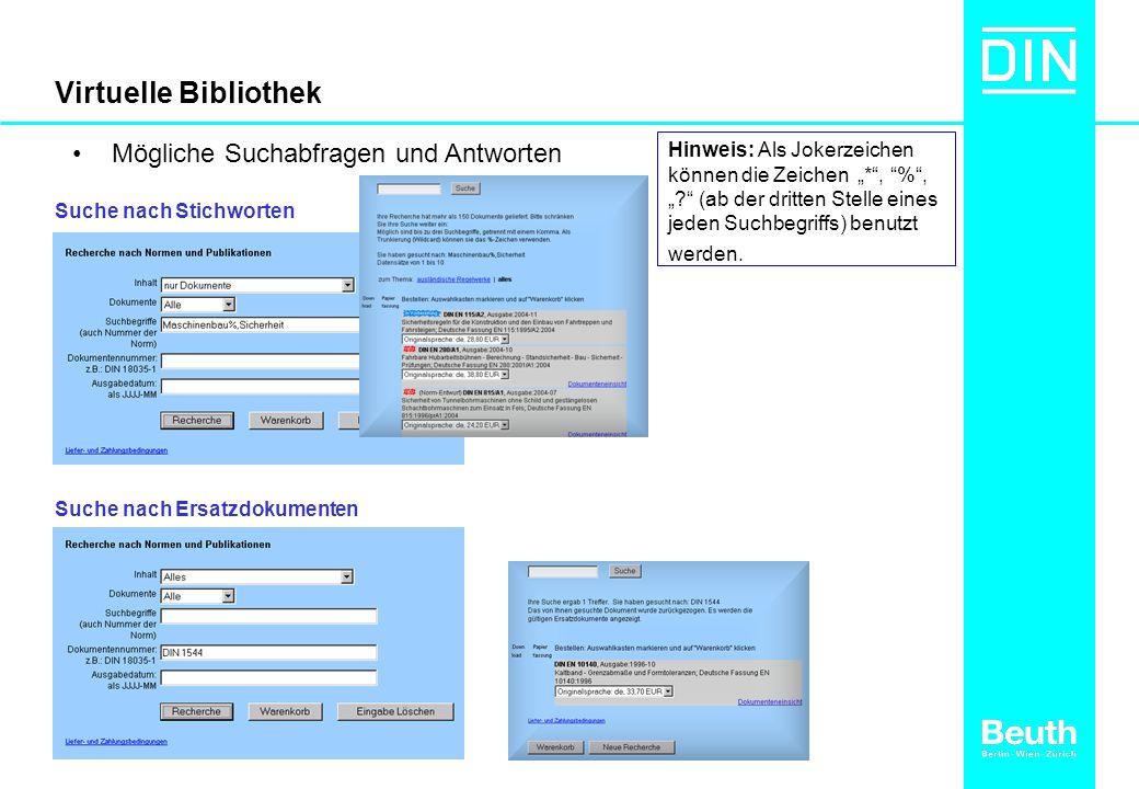 Virtuelle Bibliothek Mögliche Suchabfragen und Antworten Suche nach Stichworten Suche nach Ersatzdokumenten Hinweis: Als Jokerzeichen können die Zeichen *, %, .