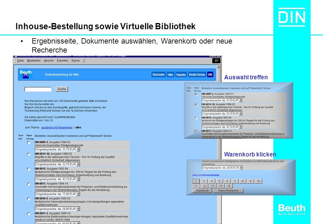 Inhouse-Bestellung sowie Virtuelle Bibliothek Ergebnisseite, Dokumente auswählen, Warenkorb oder neue Recherche Auswahl treffen Warenkorb klicken