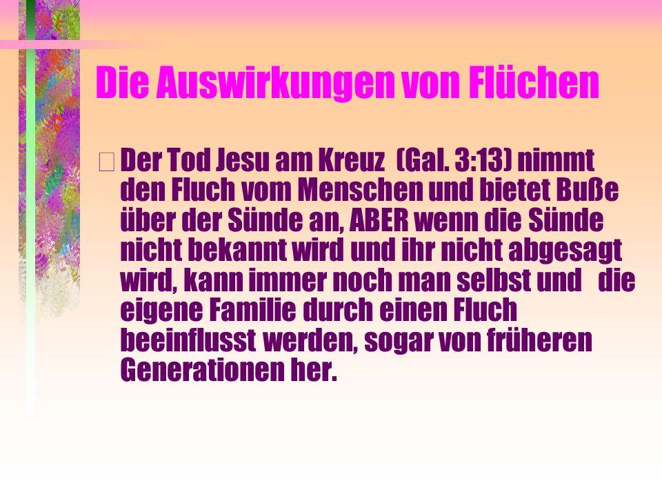 Die Auswirkungen von Flüchen • Der Tod Jesu am Kreuz (Gal.