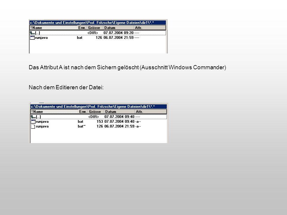 Das Attribut A ist nach dem Sichern gelöscht (Ausschnitt Windows Commander) Nach dem Editieren der Datei: