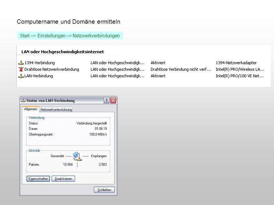 Computername und Domäne ermitteln Start –> Einstellungen –> Netzwerkverbindungen
