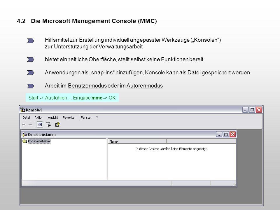 4.2 Die Microsoft Management Console (MMC) Hilfsmittel zur Erstellung individuell angepasster Werkzeuge (Konsolen) zur Unterstützung der Verwaltungsar
