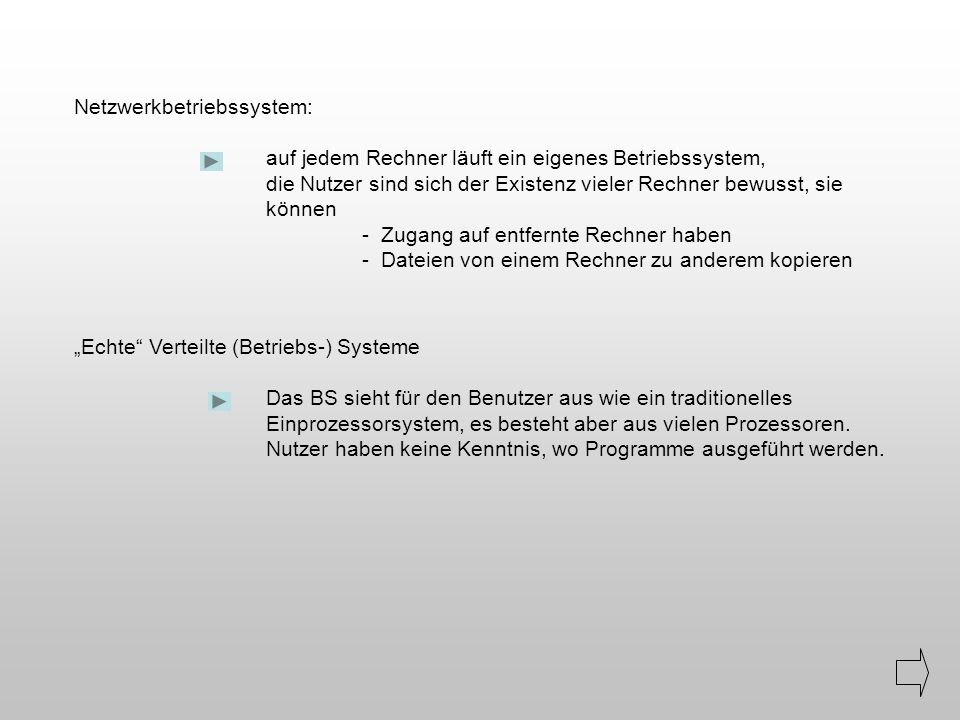 Netzwerkbetriebssystem: auf jedem Rechner läuft ein eigenes Betriebssystem, die Nutzer sind sich der Existenz vieler Rechner bewusst, sie können - Zug