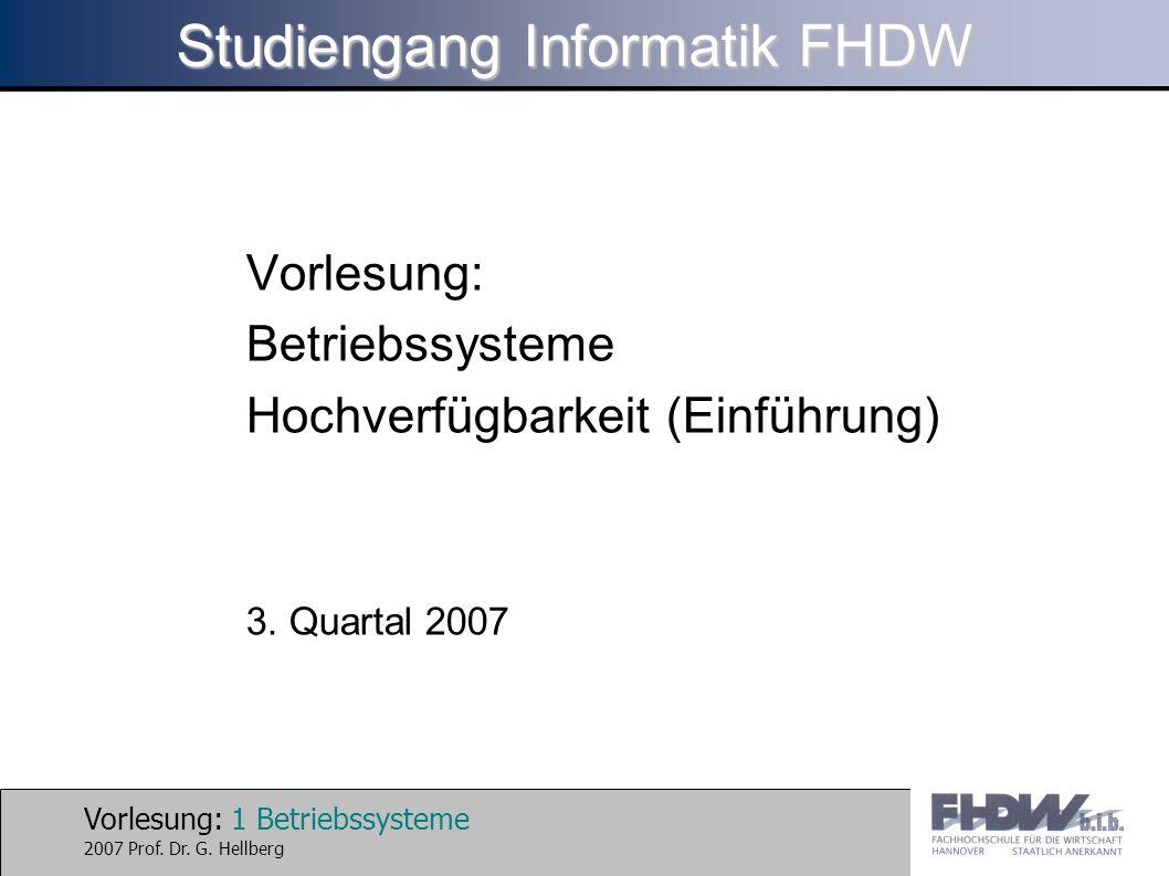 Vorlesung: 1 Betriebssysteme 2007 Prof.Dr. G.