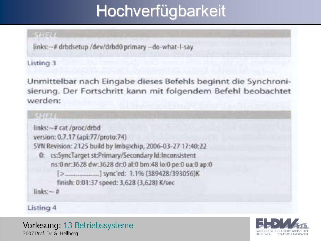 Vorlesung: 13 Betriebssysteme 2007 Prof. Dr. G. HellbergHochverfügbarkeit