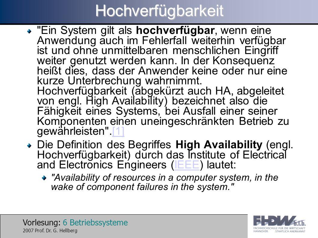 Vorlesung: 6 Betriebssysteme 2007 Prof.Dr. G.
