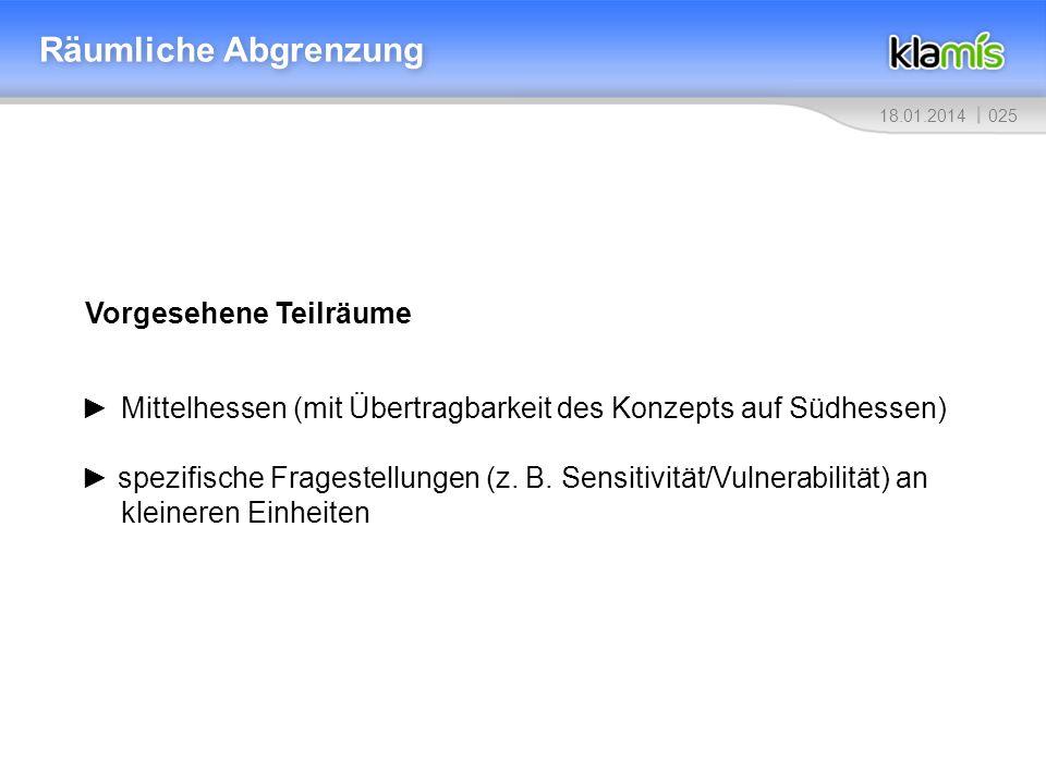 02518.01.2014 Räumliche Abgrenzung Vorgesehene Teilräume Mittelhessen (mit Übertragbarkeit des Konzepts auf Südhessen) spezifische Fragestellungen (z.