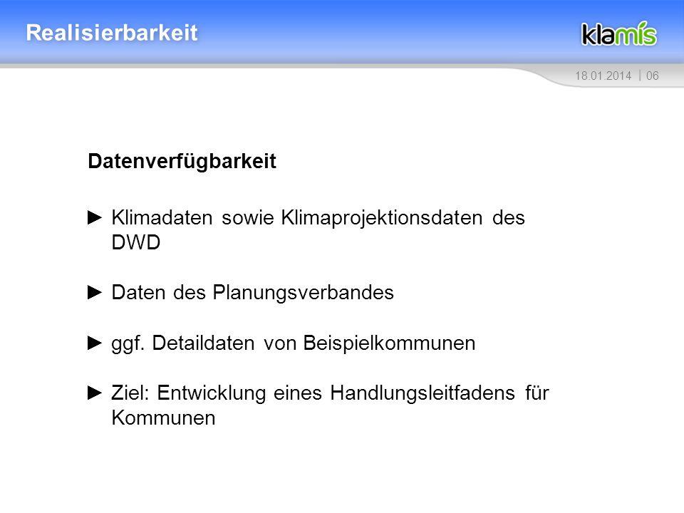 0718.01.2014 Akteure Relevante Akteure und Fachplanungen Deutscher Wetterdienst Institut Wohnen und Umwelt KLARA-Net verschiedene Kommunen (Frankfurt, ggf.