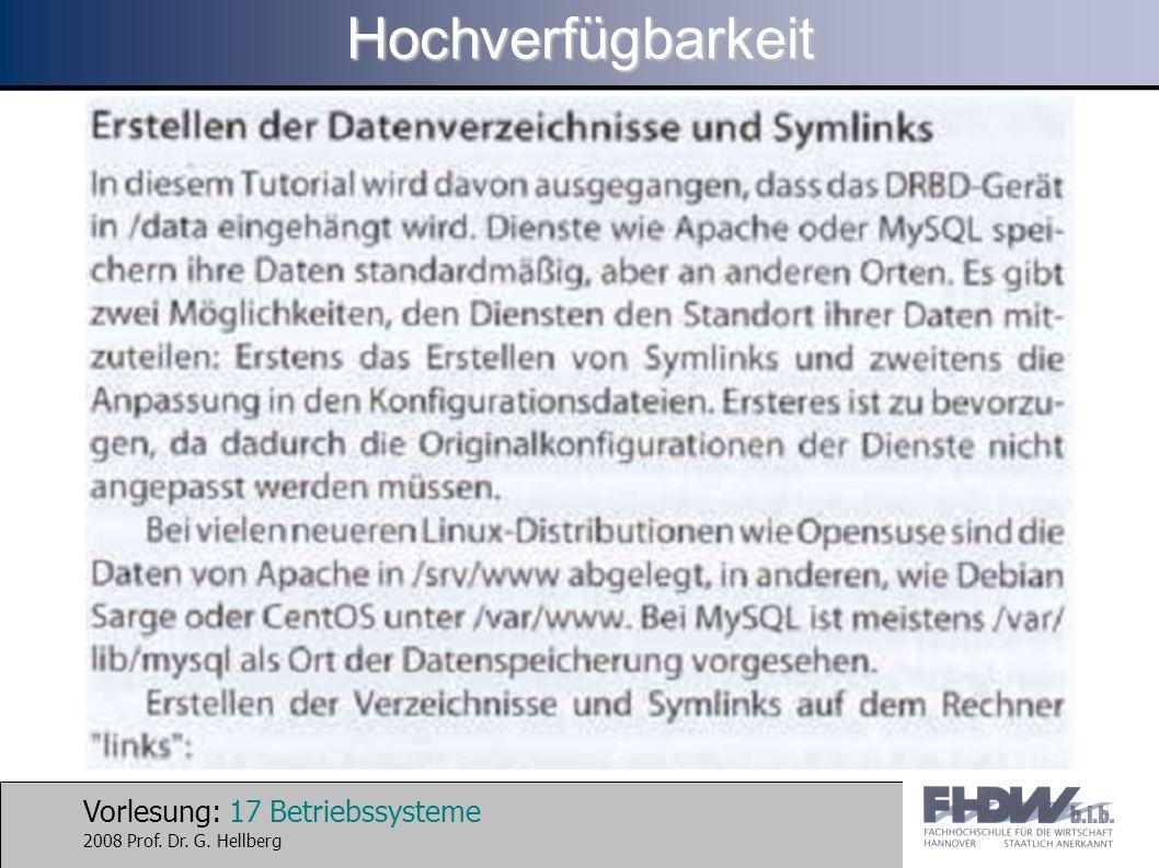 Vorlesung: 17 Betriebssysteme 2008 Prof. Dr. G. HellbergHochverfügbarkeit