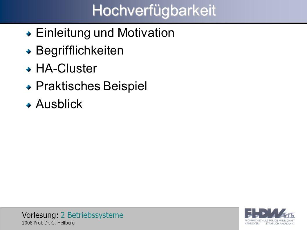 Vorlesung: 13 Betriebssysteme 2008 Prof. Dr. G. HellbergHochverfügbarkeit