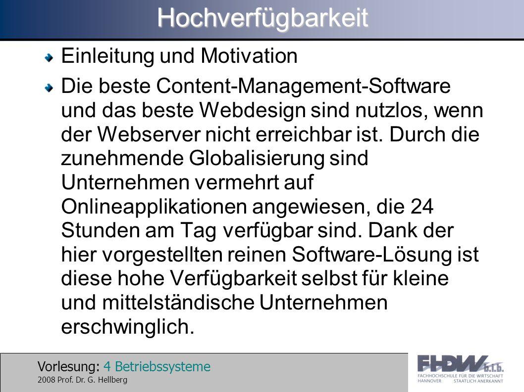 Vorlesung: 25 Betriebssysteme 2008 Prof. Dr. G. HellbergHochverfügbarkeit