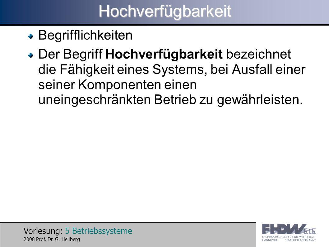 Vorlesung: 26 Betriebssysteme 2008 Prof. Dr. G. HellbergHochverfügbarkeit