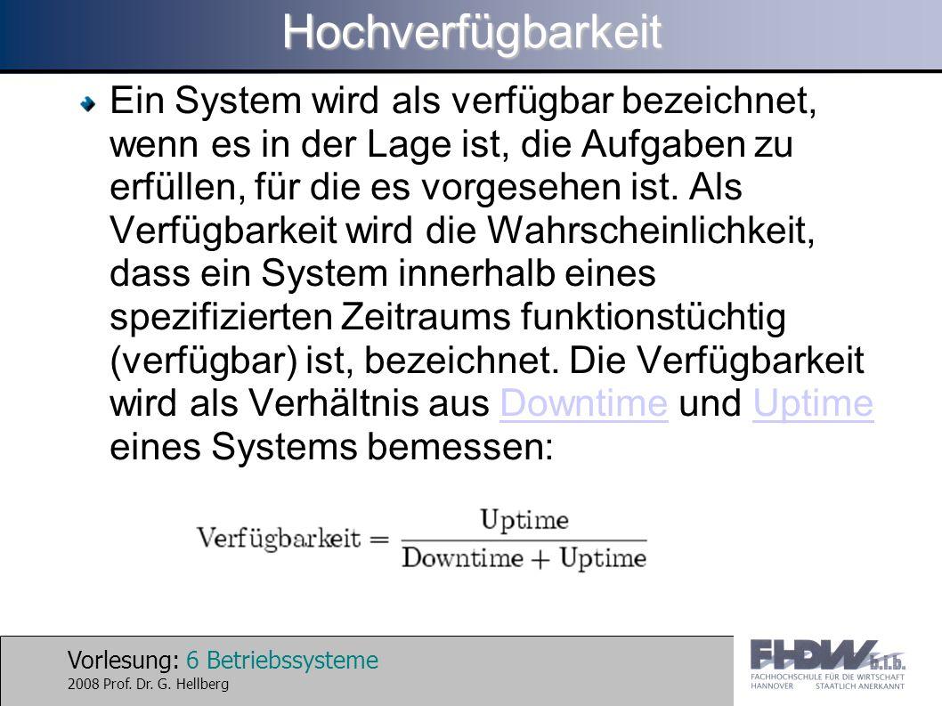 Vorlesung: 6 Betriebssysteme 2008 Prof. Dr. G.