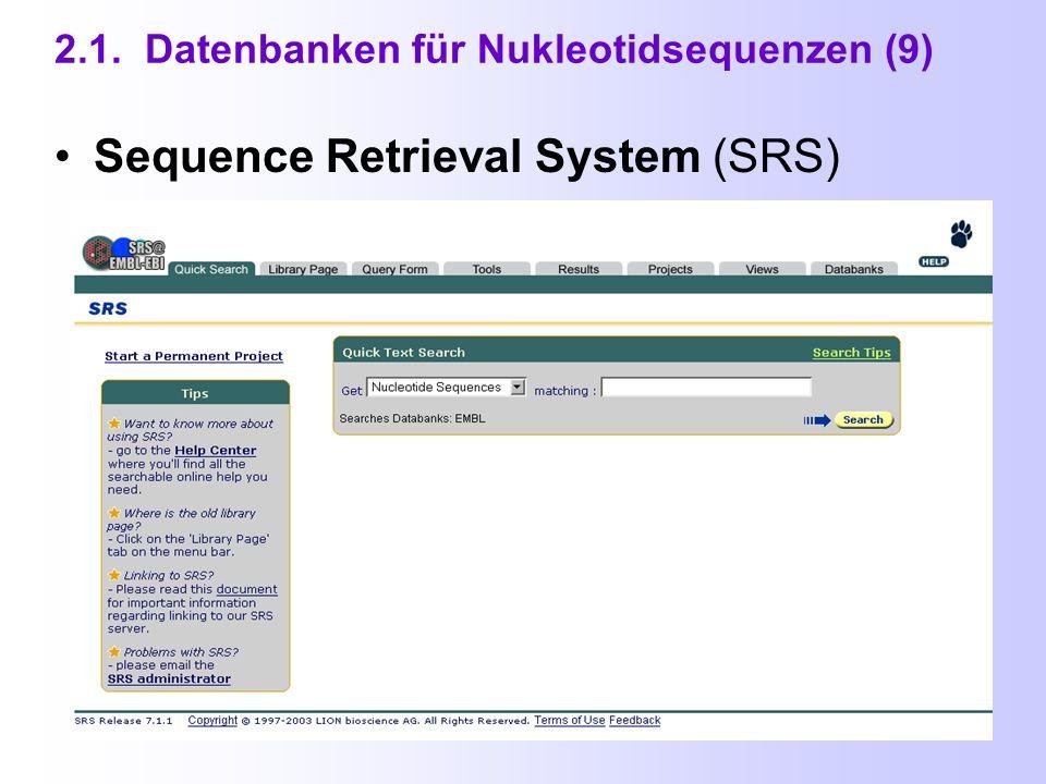 Sequence Retrieval System (SRS) http://srs.ebi.ac.uk Suche mit Booleschen Operatoren & [und], | [oder] und .