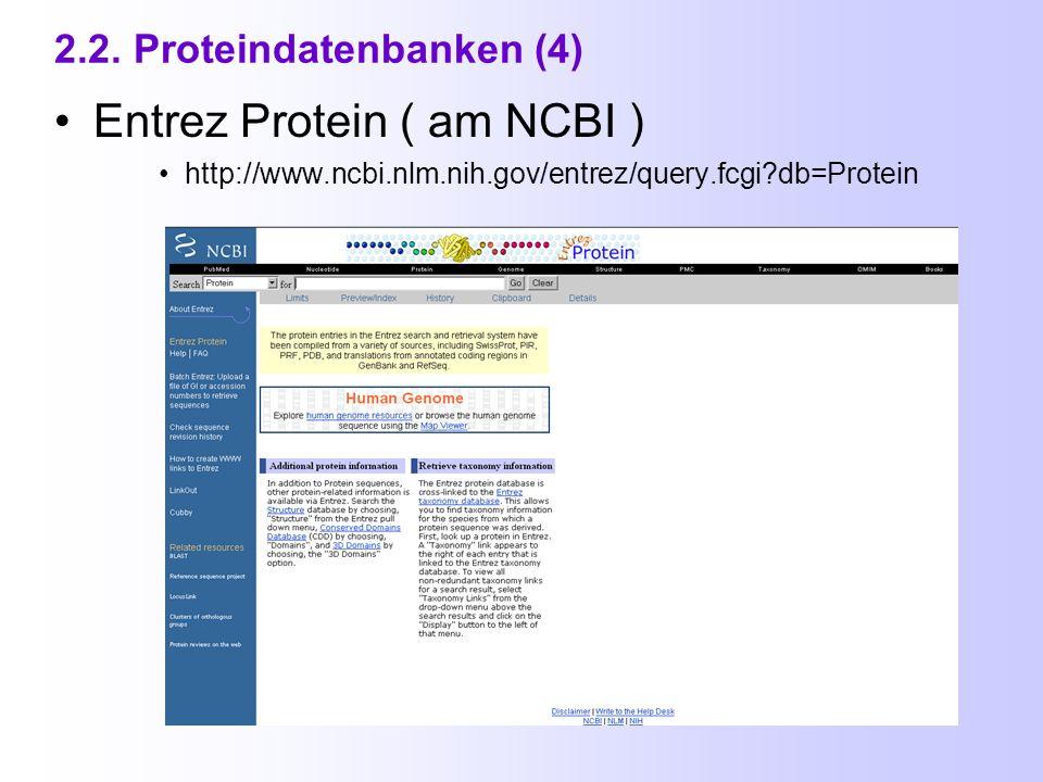 2.2. Proteindatenbanken (3) TrEMBL http://www.ebi.ac.uk/trembl/index.html
