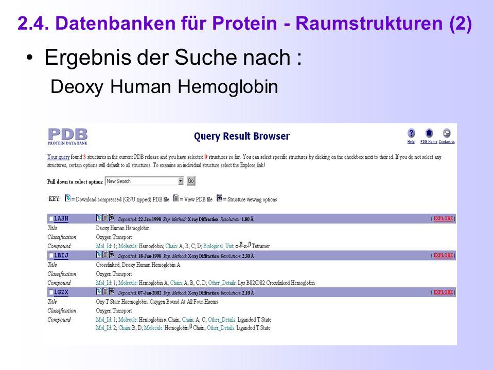 2.4. Datenbanken für Protein - Raumstrukturen PDB = Protein Data Bank http://www.rcsb.org/pdb
