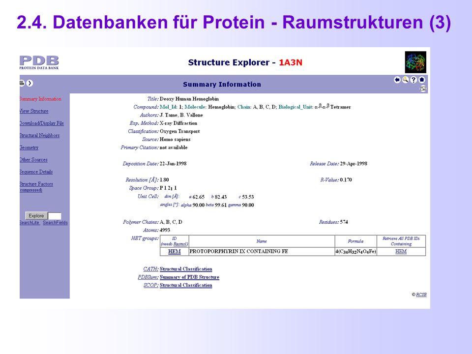 2.4. Datenbanken für Protein - Raumstrukturen (2) Ergebnis der Suche nach : Deoxy Human Hemoglobin