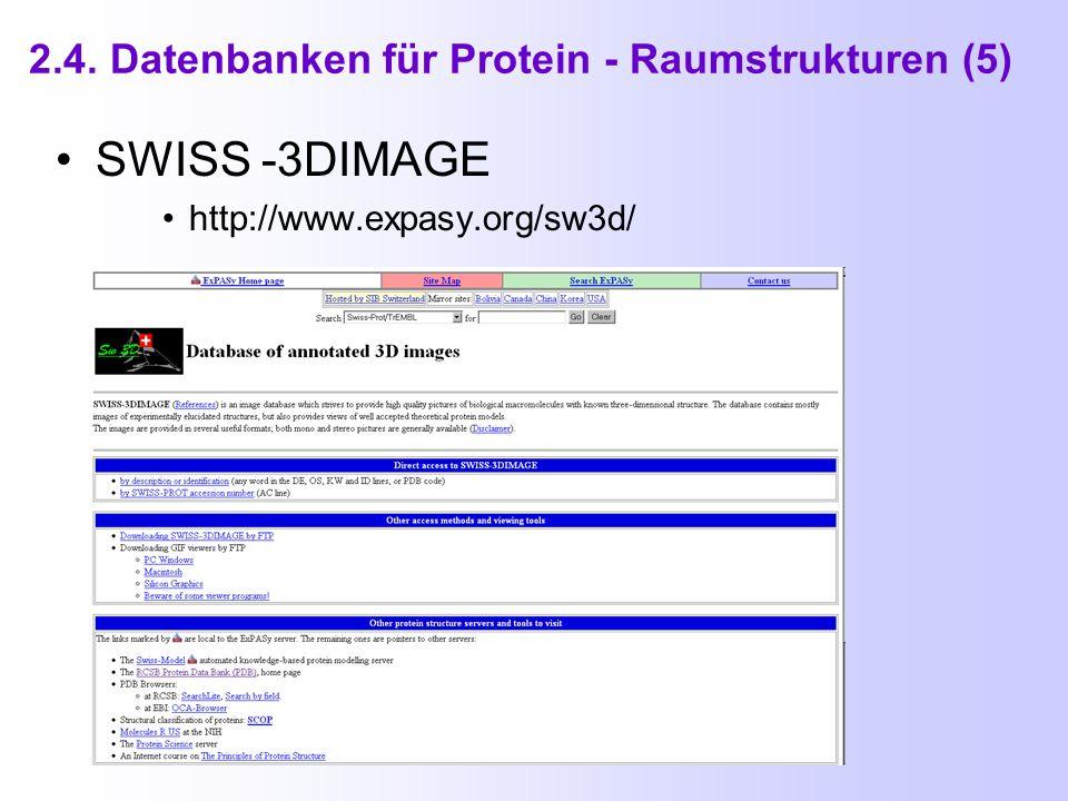 2.4. Datenbanken für Protein - Raumstrukturen (4) Entrez Structure http://www.ncbi.nlm.nih.gov/entrez/query.fcgi?db=Structure