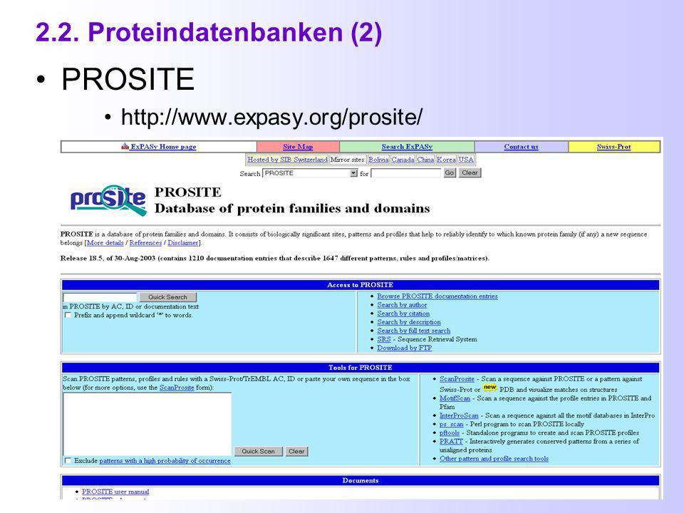 2.2. Proteindatenbanken Swiss-Prot - am Schweizer Institut für Bioinformatik (SIB) http://us.expasy.org/sprot