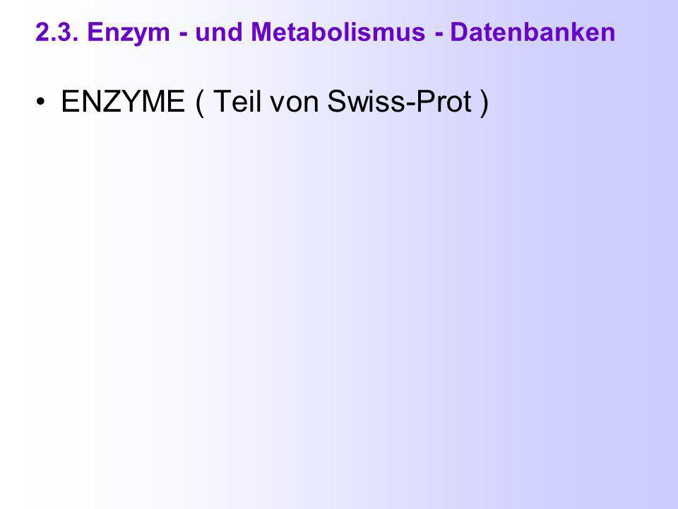 2.2. Proteindatenbanken (3) Entrez Protein ( am NCBI )
