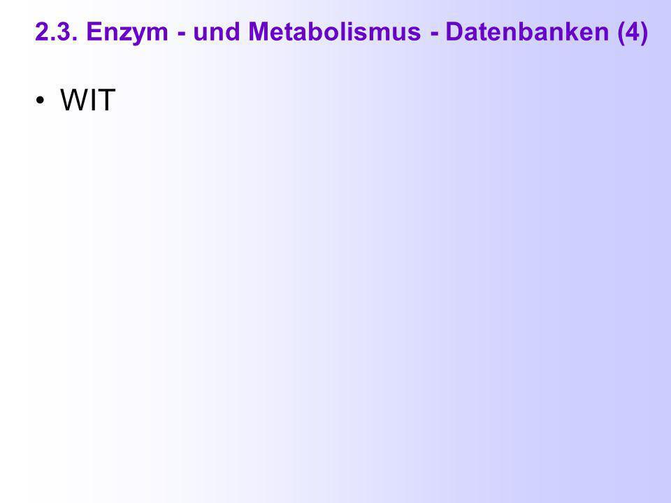 2.3. Enzym - und Metabolismus - Datenbanken (3b) Zu KEGG