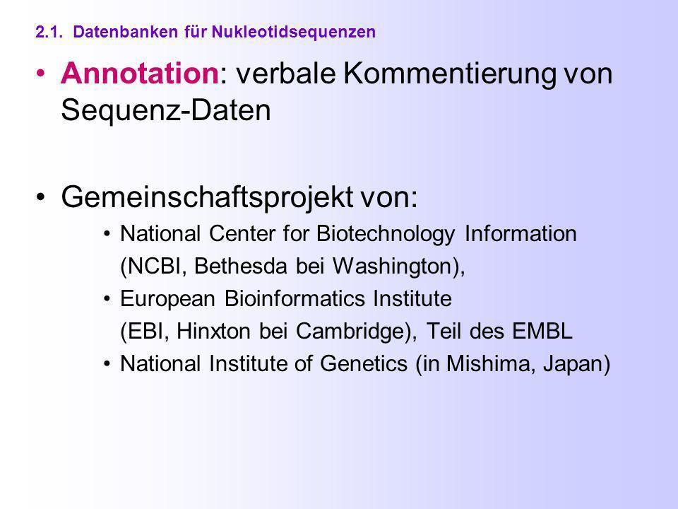 Inhaltsverzeichnis 2.1.Datenbanken für Nukleotidsequenzen 2.2.