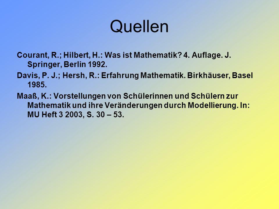 Quellen Courant, R.; Hilbert, H.: Was ist Mathematik? 4. Auflage. J. Springer, Berlin 1992. Davis, P. J.; Hersh, R.: Erfahrung Mathematik. Birkhäuser,