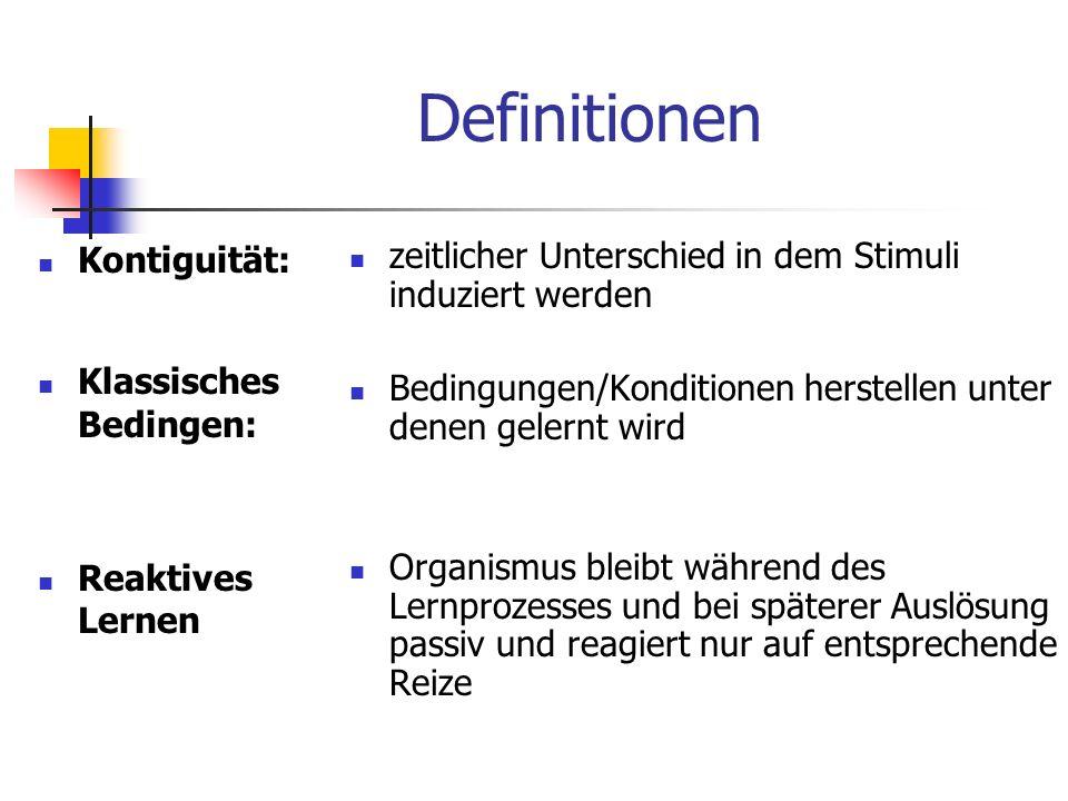 Definitionen Kontiguität: Klassisches Bedingen: Reaktives Lernen zeitlicher Unterschied in dem Stimuli induziert werden Bedingungen/Konditionen herste