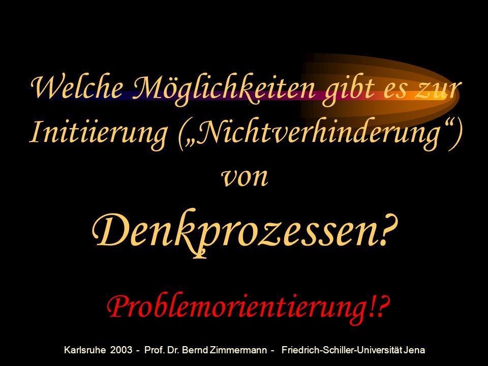 Karlsruhe 2003 - Prof. Dr. Bernd Zimmermann - Friedrich-Schiller- Universität Jena