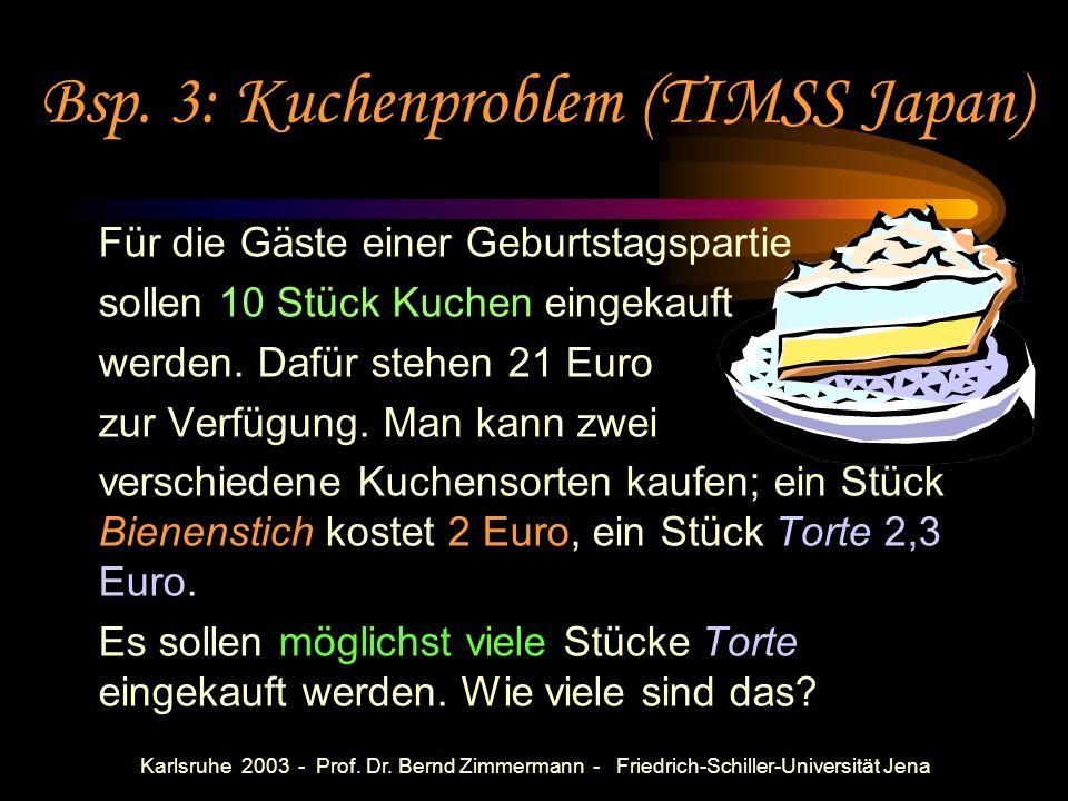 Karlsruhe 2003 - Prof. Dr. Bernd Zimmermann - Friedrich-Schiller-Universität Jena Bsp. 2: Division von Brüchen: Zähler durch Zähler, Nenner durch Nenn