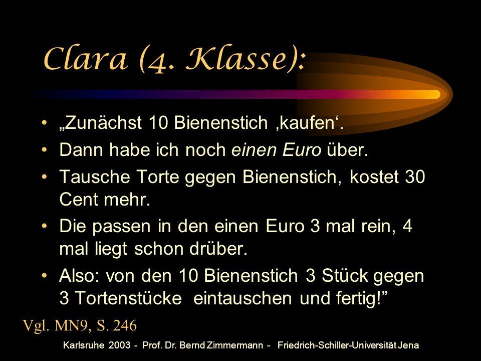 Karlsruhe 2003 - Prof. Dr. Bernd Zimmermann - Friedrich-Schiller-Universität Jena Dieter (8te Klasse): x 2,30 + (10 – x) 2 21 x 0,30 1 x = 3
