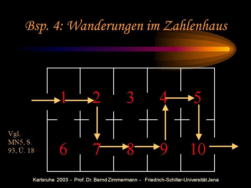 Karlsruhe 2003 - Prof. Dr. Bernd Zimmermann - Friedrich-Schiller-Universität Jena Clara (4. Klasse): Zunächst 10 Bienenstich kaufen. Dann habe ich noc