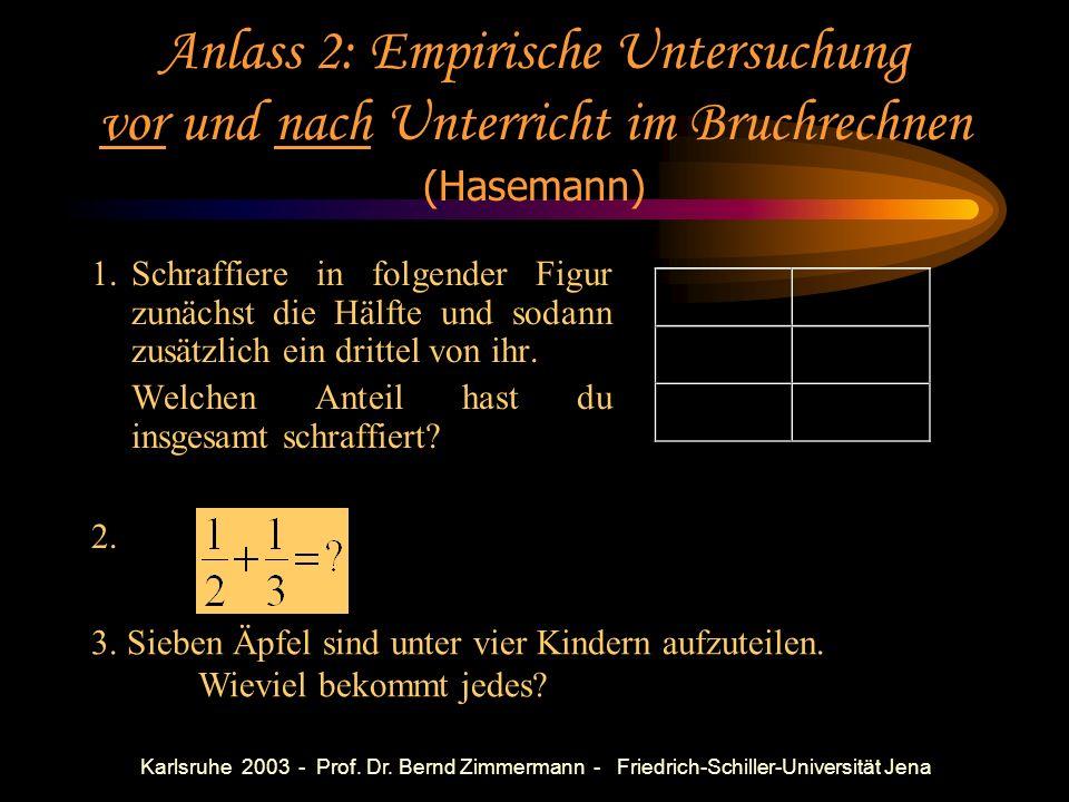Karlsruhe 2003 - Prof. Dr. Bernd Zimmermann - Friedrich-Schiller-Universität Jena Anlass 1: Bruchrechnung Der deutsche Osthandel erlebte in diesem Jah