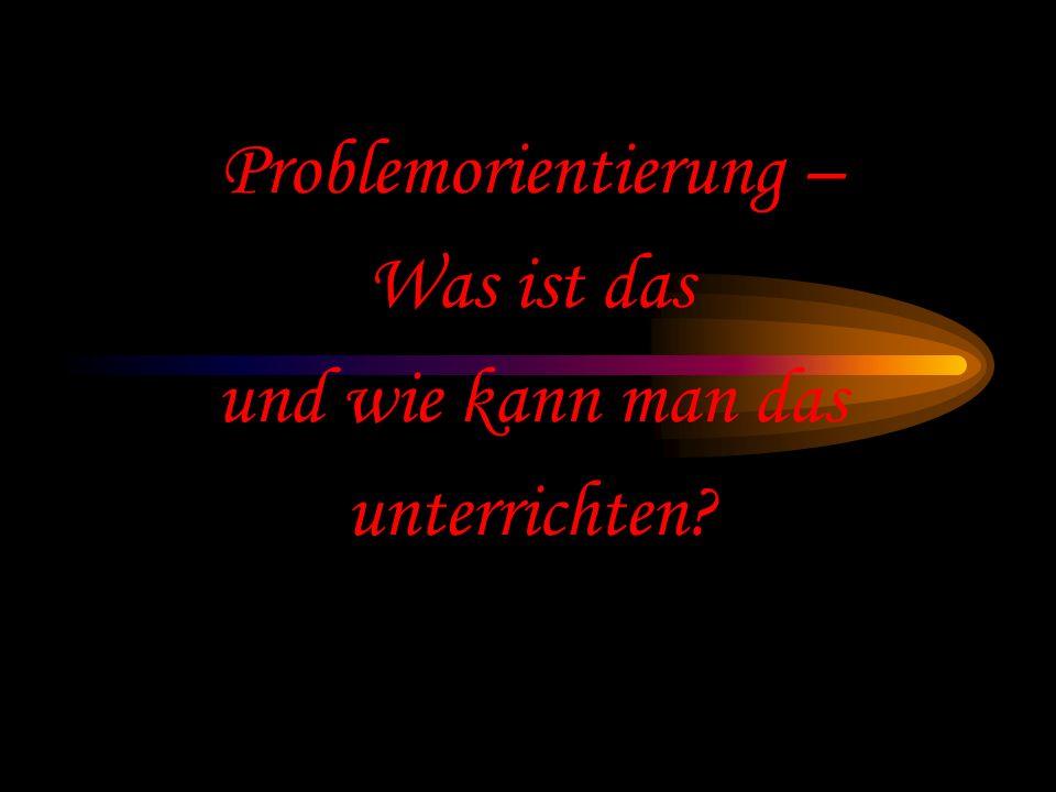 Prof. Dr. Bernd Zimmermann - Problemorientierung - Vortrag Ringvorlesung FSU Jena WS 2000/2001 Konsequenz: mehr Problemorientierung!