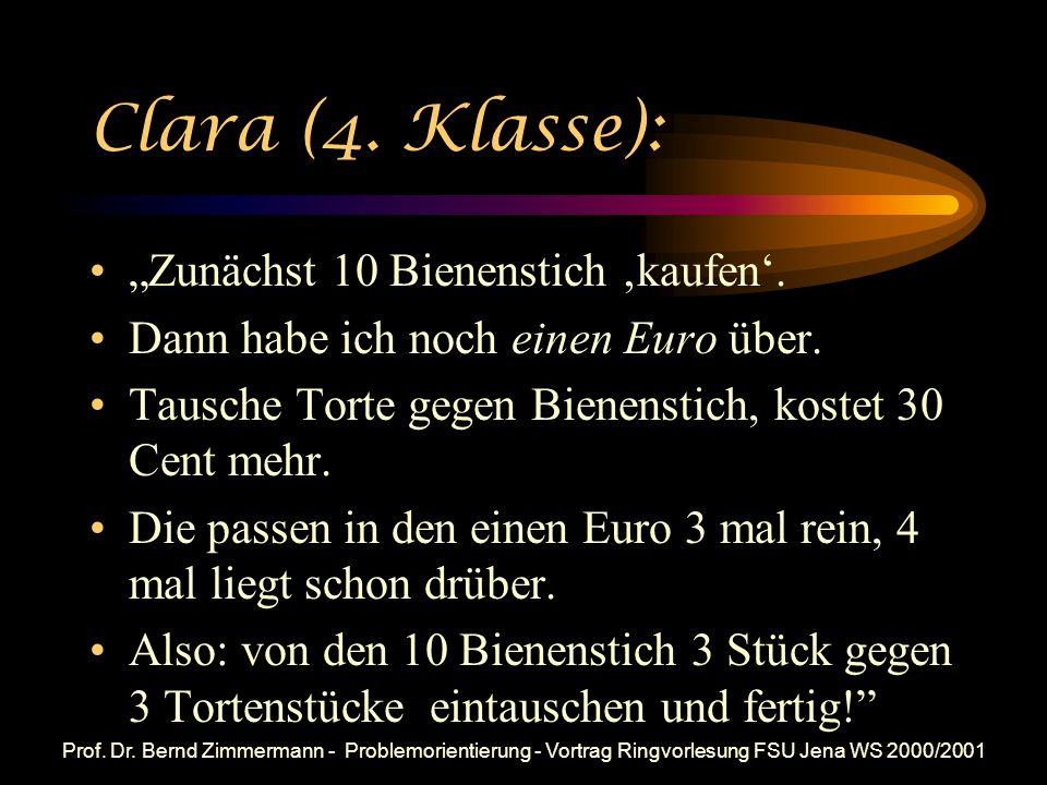 Prof. Dr. Bernd Zimmermann - Problemorientierung - Vortrag Ringvorlesung FSU Jena WS 2000/2001 Dieter (8te Klasse): x 2,30 + (10 – x) 2 21 x 0,30 1 x