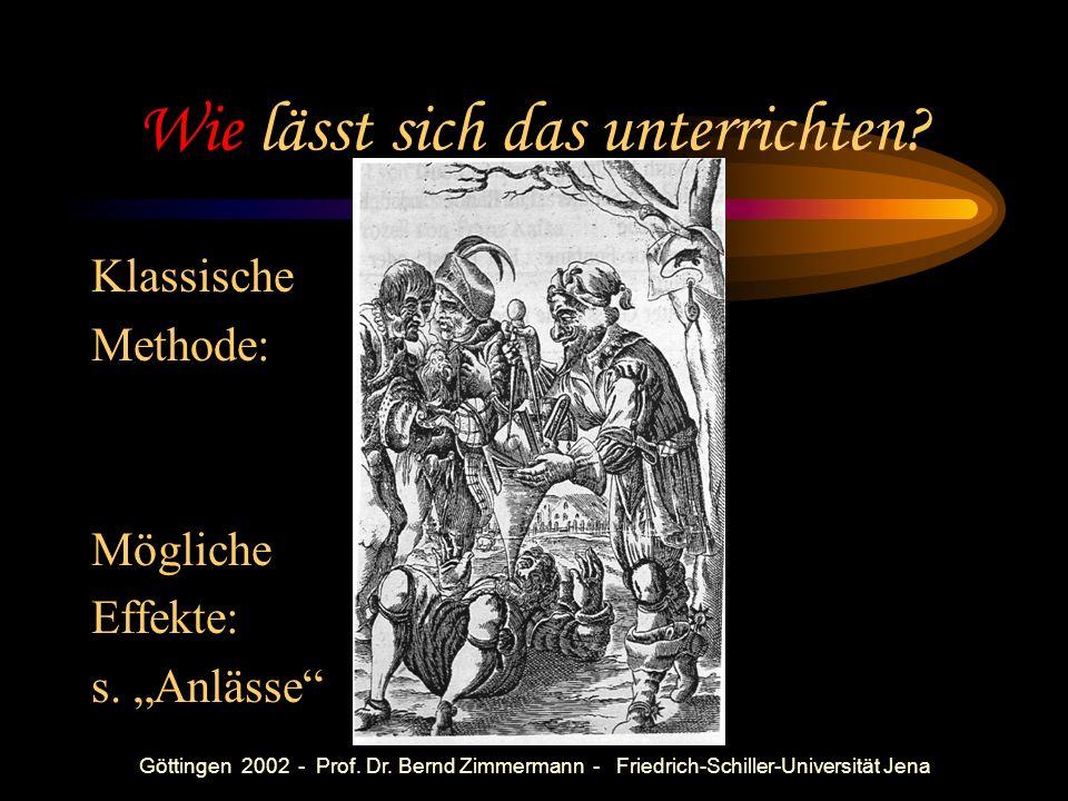Göttingen 2002 - Prof. Dr. Bernd Zimmermann - Friedrich-Schiller-Universität Jena Probleme – einige Kriterien Orientierung an (echten) Problemen, d. h